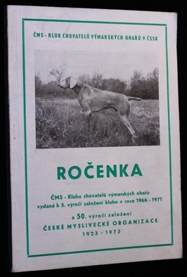 náhled knihy - Ročenka ČMS - Klubu chovatelů výmarských ohařů vydaná k 5. výročí založení klubu v roce 1966 - 1971