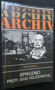 náhled knihy - Spiklenci proti Jeho Veličenstvu : historie tzv. spiknutí Omladiny v Čechách
