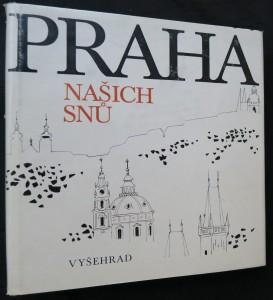 náhled knihy - Praha našich snů : čtení o Praze podle českého písemnictví