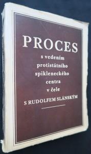 náhled knihy - Proces s vedením protistátního spikleneckého centra v čele s Rudolfem Slánský