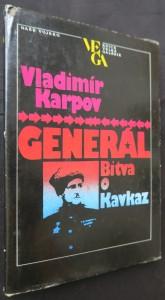 náhled knihy - Generál: bitva o Kavkaz : kniha o generálovi I. J. Petrovovi