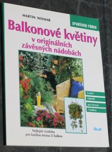 náhled knihy - Balkonové květiny v originálních závěsných nádobách : nejlepší výzdoba pro každou terasu či balkon