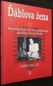 náhled knihy - Ďáblova žena : Nedžmije Hodžová, žena albánského diktátora Envera Hodži