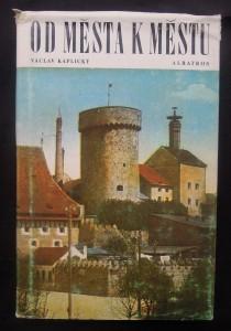 náhled knihy - Od města k městu : Vzpomínky na dávné studentské prázdninové cestování