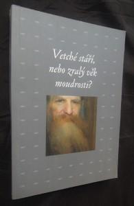 náhled knihy - Vetché stáří, nebo zralý věk moudrosti?
