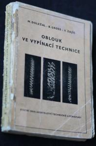 náhled knihy - Oblouk ve vypínací technice : určeno inž. a technikům ve výrobě, vývoji a výzkumu spínacích přístrojů