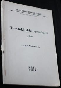 náhled knihy - Teoretická elektrotechnika : Určeno pro posl. elektrotechn. fak. 2. [díl]. 1. část