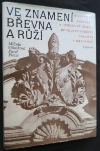náhled knihy - Ve znamení břevna a růží : historický, kulturní a umělecký odkaz benediktinského opatství v Břevnově