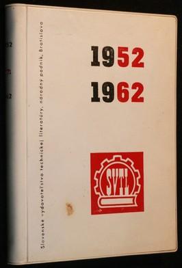 náhled knihy - Desať rokov Slovenského vydavateľstva technickej literatúry v Bratislave : jubilejný katalog 1952-1962