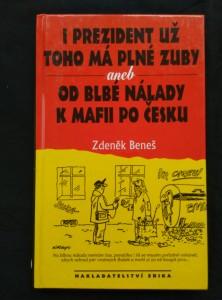 náhled knihy - I prezident už toho má plné zuby an. Od blbé nálady k mafii po česku (lam, 160 s.)