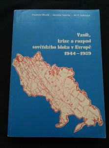 náhled knihy - Vznik, krize a rozpad sovětského bloku v Evropě 1944-1989 (Obr, 374 s.)