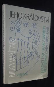 náhled knihy - Jeho království: Jedenáct listů Marca Manilia Mezentiana z jara r. XXX po Kr.