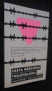 náhled knihy - Cesta růžového trojúhelníku: nacistická likvidace homosexuálů ve vzpomínkách posledního pamětníka