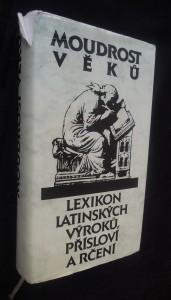 náhled knihy - Moudrost věků : lexikon latinských výroků, přísloví a rčení