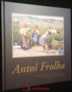 náhled knihy - Antoš Frolka : reprodukované malířské dílo