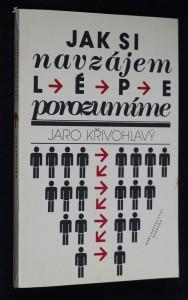 náhled knihy - Jak si navzájem lépe porozumíme : kapitoly z psychologie sociální komunikace