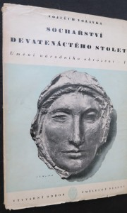 náhled knihy - Sochařství devatenáctého století: Umění národního obrození - II.
