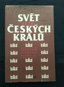 náhled knihy - Svět za tří českých králů 1526 - 1596 (Ferdinand, Maxmilián, Rudolf II- A4, Ocpl, )