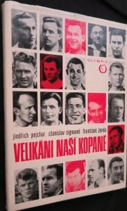 náhled knihy - Velikáni naší kopané : k sedmdesátinám československé kopané