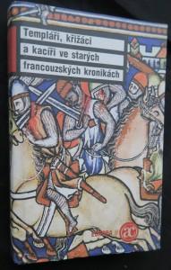náhled knihy - Templáři, křižáci a kacíři ve starých francouzských kronikách