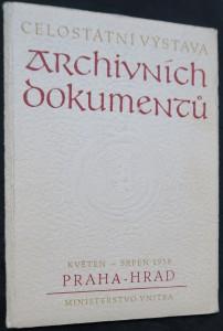 náhled knihy - Celostátní výstava archivních dokumentů v Československu : Praha - hrad, květen-srpen 1958