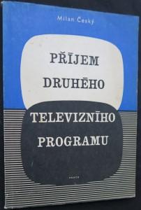 náhled knihy - Příjem druhého televizního programu : (příjem televize v pásmu UHF)