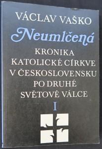 náhled knihy - Neumlčená : kronika katolické církve v Československu po druhé světové válce 1. svazek