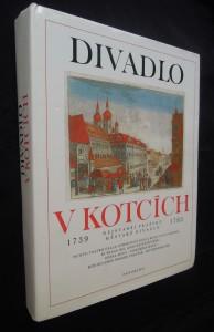 náhled knihy - Divadlo v Kotcích : nejstarší pražské městské divadlo (1739, 1783)