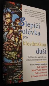 náhled knihy - Slepičí polévka pro křesťanskou duši: Další povídky a příběhy pro potěchu srdce a posílení ducha