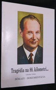 náhled knihy - Tragédia na 88. kilometri - : dôkazy, dokumentácia