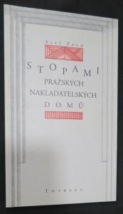 náhled knihy - Stopami pražských nakladatelských domů : procházka mizející pamětí českých kulturních dějin