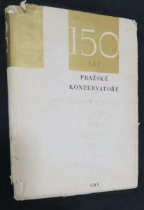 náhled knihy - 150 let Pražské konzervatoře : sborník k výročí ústavu