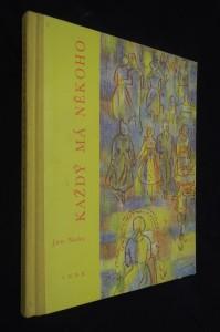 náhled knihy - Každý má někoho : Kubíkovo vyprávění o babičce, o mamince, o tátovi, o Haničce a Honzíkovi, o sobě a jiných lidech a věcech