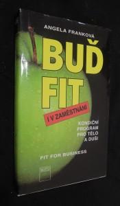 náhled knihy - Buď fit i v zaměstnání : kondiční program pro tělo i duši