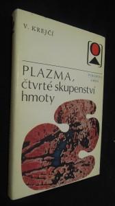 náhled knihy - Plazma, čtvrté skupenství hmoty