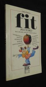 náhled knihy - Fit po česku : rady odborníků, zkušenosti známých osobností - to vše z ryze domácích zdrojů na téma Žijeme opravdu zdravě?