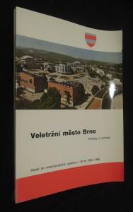 náhled knihy - Veletržní město Brno (pohledy a výhledy) : deset let mezinárodního veletrhu v Brně 1959 - 1968