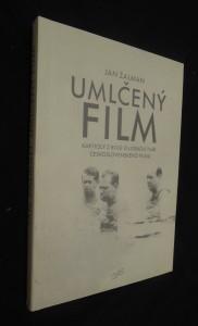 náhled knihy - Umlčený film : kapitoly z bojů o lidskou tvář československého filmu