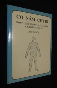 náhled knihy - Co nám chybí : kovy, jiné prvky a vitamíny v lidském těle