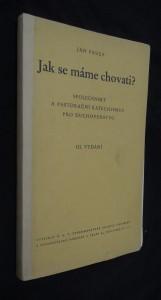 náhled knihy - Jak se máme chovati? : společenský a pastorační katechismus pro duchovenstvo (III. vydání)