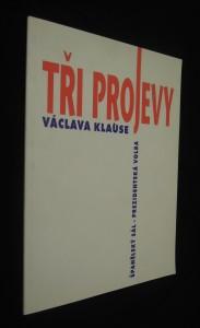 náhled knihy - Tři projevy Václava Klause : Španělský sál - prezidentská volba