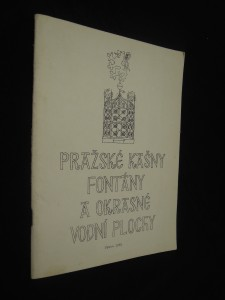 náhled knihy - Pražské kašny, fontány a okrasné vodní plochy (zpravodaj dobrovolných aktívů státní památkové péče a ochrany přírody)