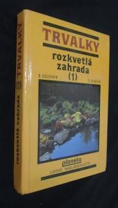 náhled knihy - Rozkvetlá zahrada. [Sv.] 1, Trvalky