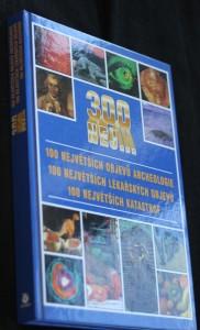 náhled knihy - 300 nej-- Tři sta nej-- Sto největších objevů archeologie Sto největších lékařských objevů Sto největších katastro