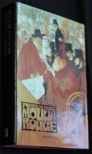 náhled knihy - Moulin Rouge : [román o Henri de Toulouse-Lautrecovi]