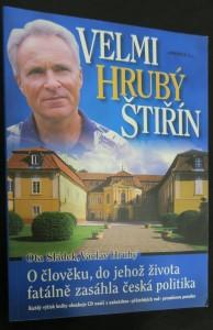 náhled knihy - Velmi hrubý Štiřín : o člověku, do jehož života fatálně zasáhla česká politika (včetně CD
