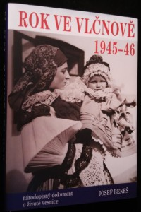 náhled knihy - Rok ve Vlčnově 1945-46 : národopisný dokument o životě vesnice