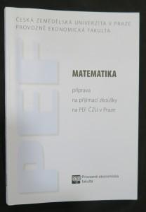 náhled knihy - Matematika : příprava na přijímací zkoušky na PEF ČZU v Praze