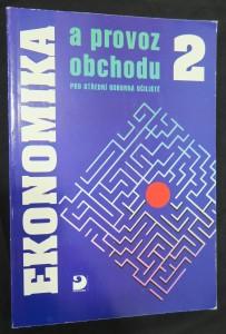 náhled knihy - Ekonomika a provoz obchodu pro střední odborná učiliště. [Díl] 2
