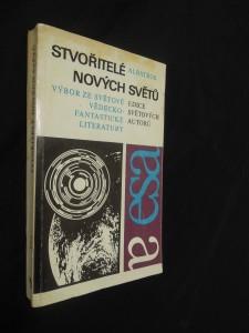 náhled knihy - Stvořitelé nových světů : Výbor ze světové vědeckofantastické literatury